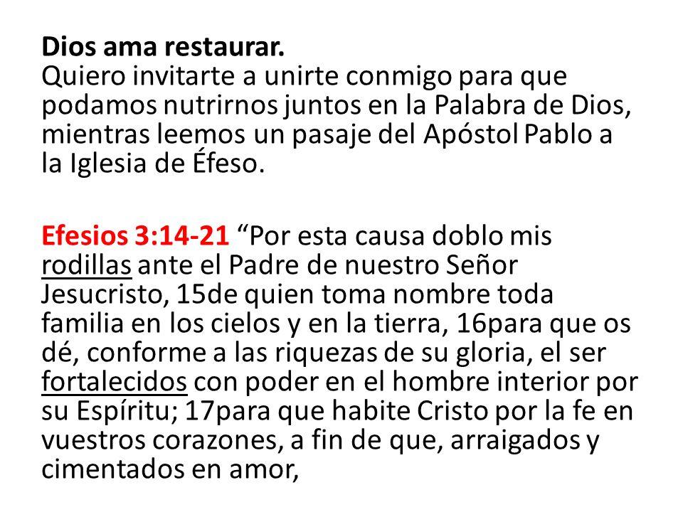 Dios ama restaurar. Quiero invitarte a unirte conmigo para que podamos nutrirnos juntos en la Palabra de Dios, mientras leemos un pasaje del Apóstol P