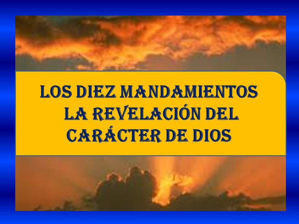 los diez mandamientos la revelación del carácter de dios