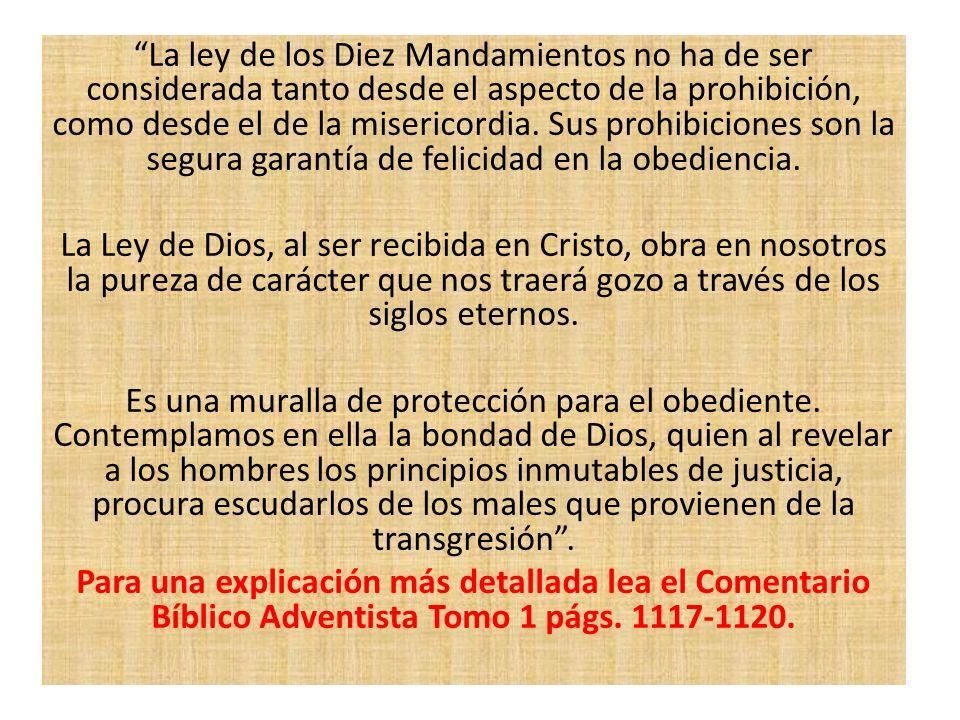 La ley de los Diez Mandamientos no ha de ser considerada tanto desde el aspecto de la prohibición, como desde el de la misericordia. Sus prohibiciones