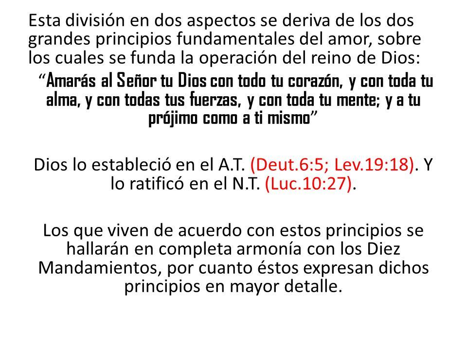 Esta división en dos aspectos se deriva de los dos grandes principios fundamentales del amor, sobre los cuales se funda la operación del reino de Dios