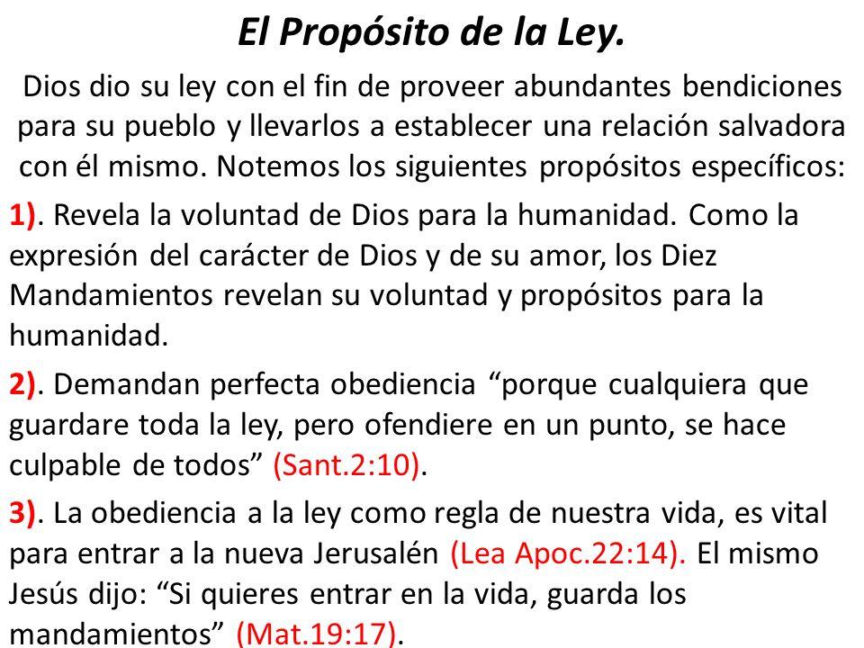 El Propósito de la Ley. Dios dio su ley con el fin de proveer abundantes bendiciones para su pueblo y llevarlos a establecer una relación salvadora co