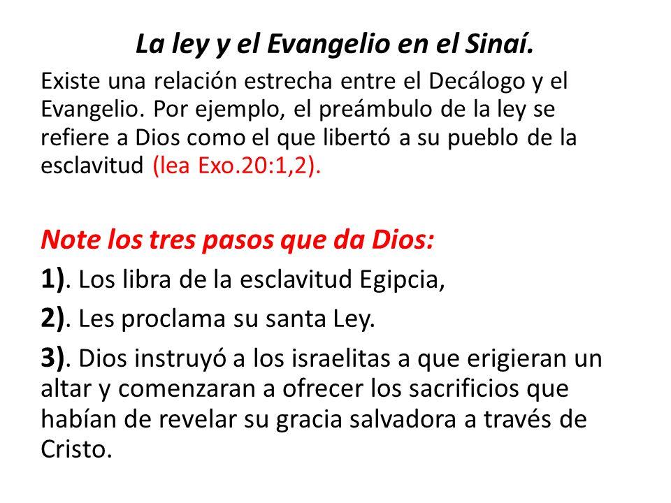 La ley y el Evangelio en el Sinaí. Existe una relación estrecha entre el Decálogo y el Evangelio. Por ejemplo, el preámbulo de la ley se refiere a Dio