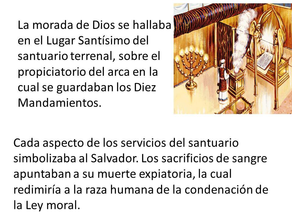 La morada de Dios se hallaba en el Lugar Santísimo del santuario terrenal, sobre el propiciatorio del arca en la cual se guardaban los Diez Mandamient