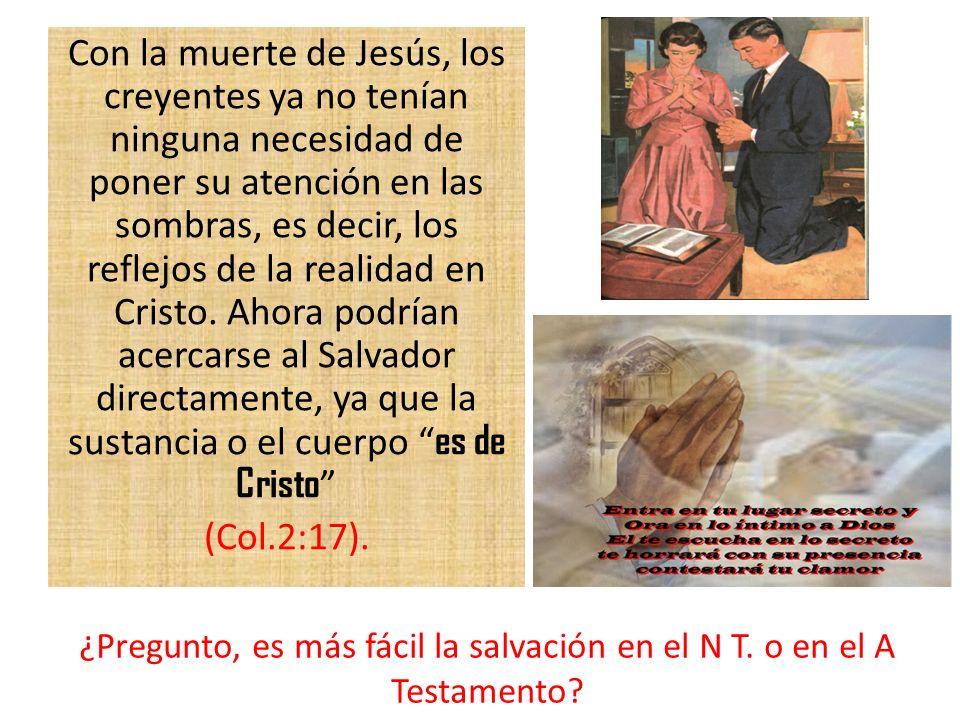 Con la muerte de Jesús, los creyentes ya no tenían ninguna necesidad de poner su atención en las sombras, es decir, los reflejos de la realidad en Cri