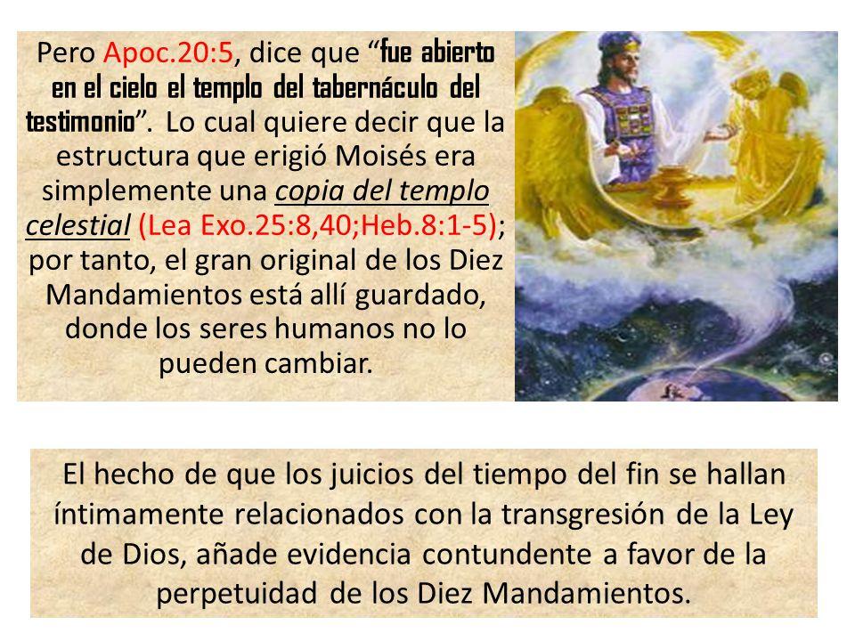 El libro de Apocalipsis también muestra la apertura del templo celestial, lo cual descubre ante la vista el arca de su pacto (Apoc.11:19).