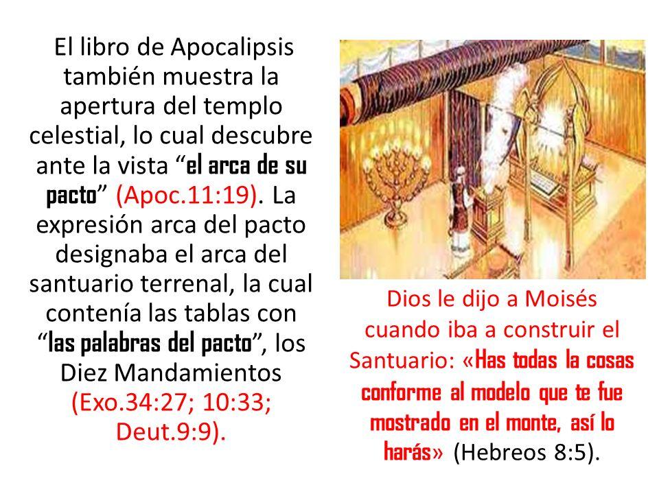 El libro de Apocalipsis también muestra la apertura del templo celestial, lo cual descubre ante la vista el arca de su pacto (Apoc.11:19). La expresió