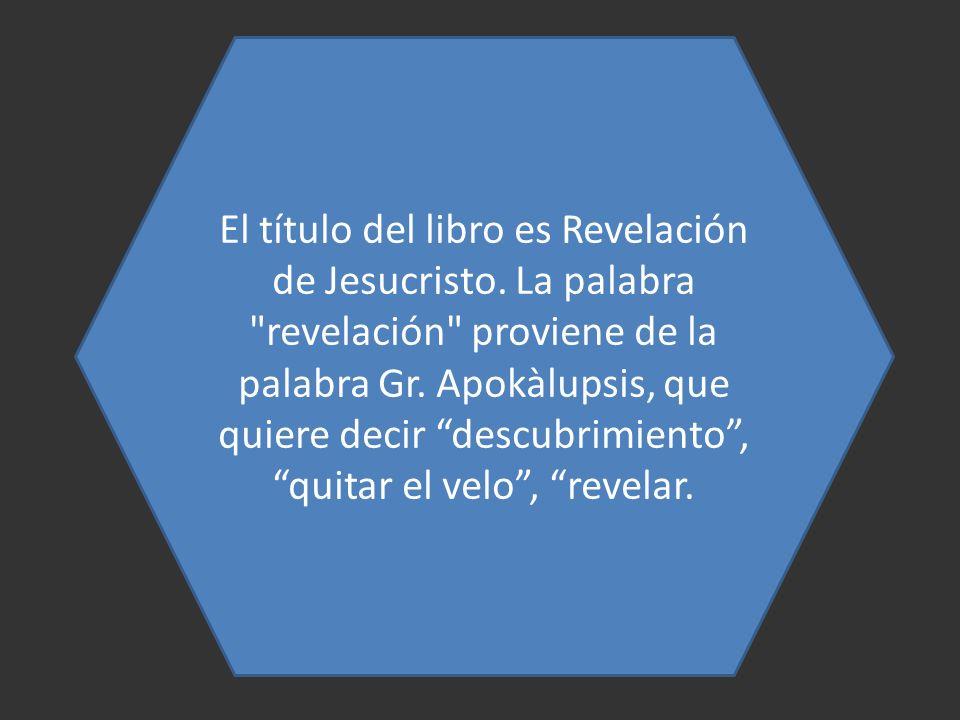 El título del libro es Revelación de Jesucristo. La palabra