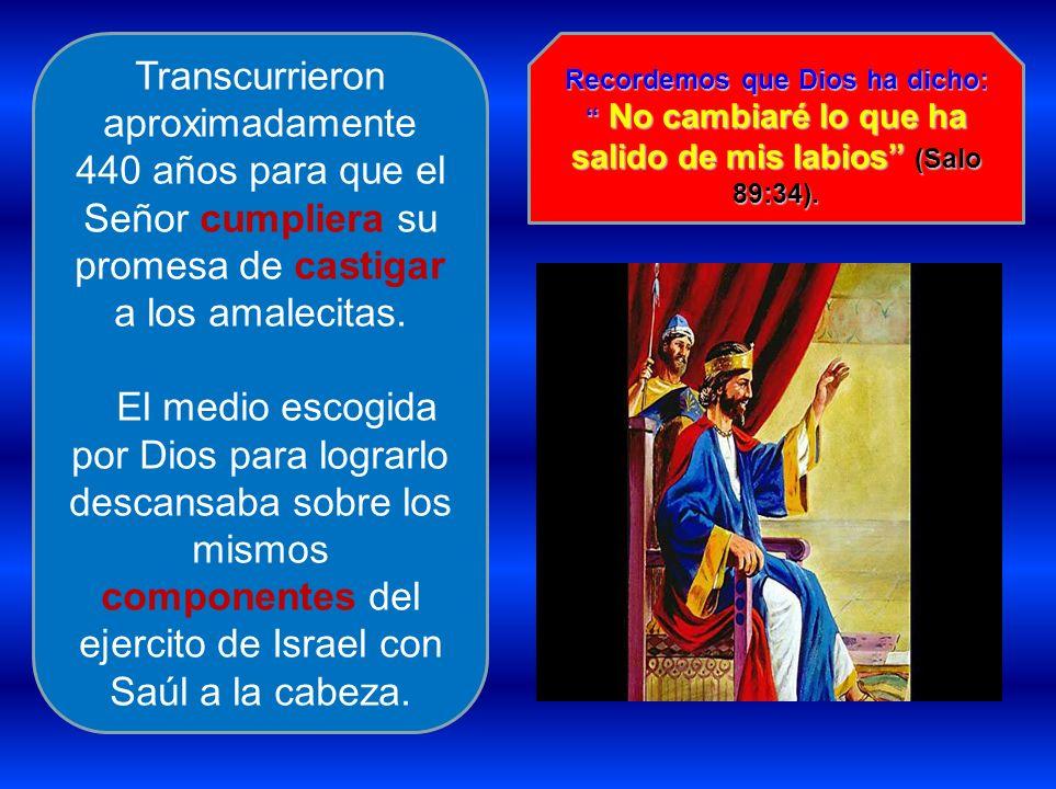 Recordemos que Dios ha dicho: No cambiaré lo que ha salido de mis labios (Salo 89:34). Transcurrieron aproximadamente 440 años para que el Señor cumpl