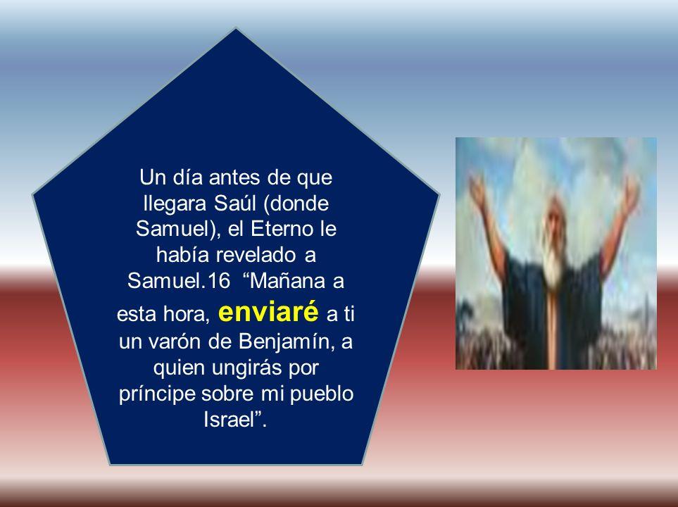 Recordemos que Saúl fue el primer rey de Israel.1-2 Samuel dijo a Saúl.
