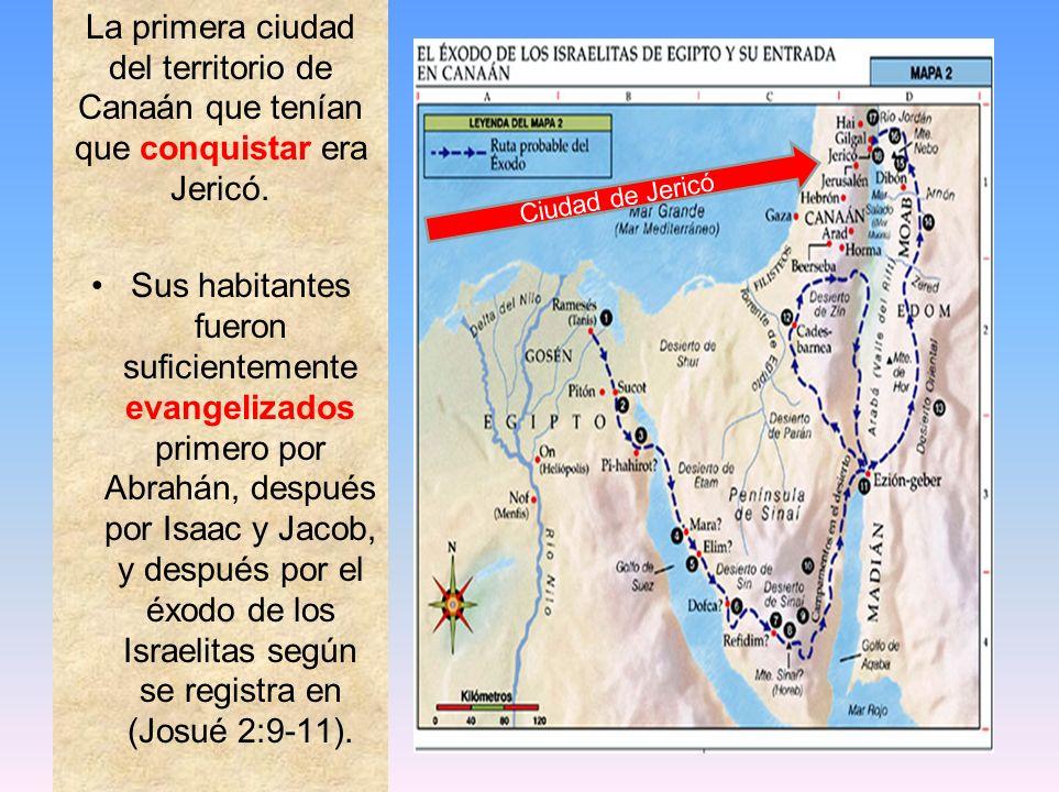 La primera ciudad del territorio de Canaán que tenían que conquistar era Jericó. Sus habitantes fueron suficientemente evangelizados primero por Abrah