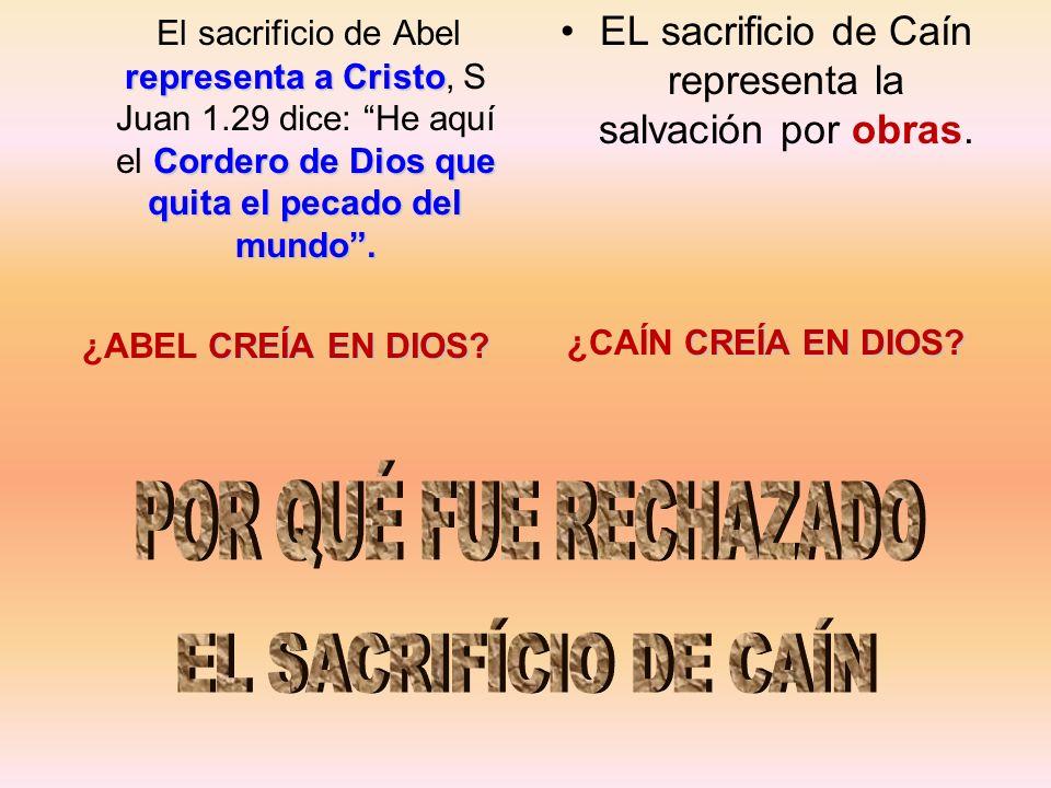 representa a Cristo Cordero de Dios que quita el pecado del mundo. El sacrificio de Abel representa a Cristo, S Juan 1.29 dice: He aquí el Cordero de