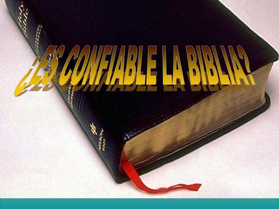 ¿ES CONFIABLE LA BIBLIA?