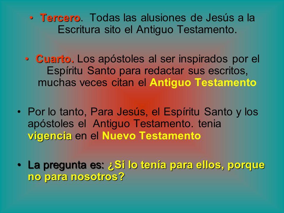TerceroTercero. Todas las alusiones de Jesús a la Escritura sito el Antiguo Testamento. Cuarto.Cuarto. Los apóstoles al ser inspirados por el Espíritu