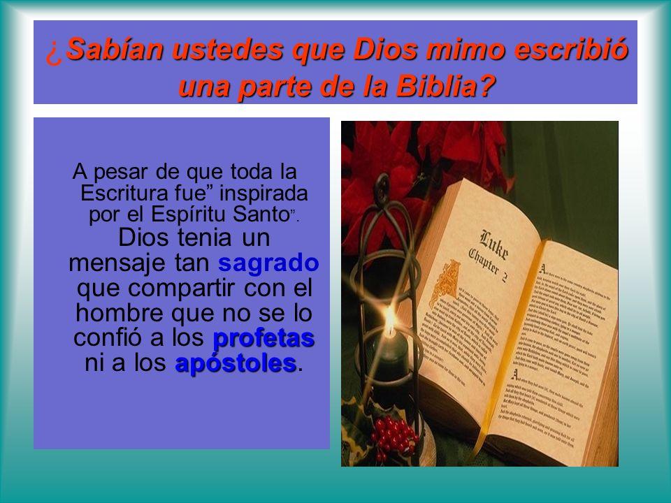 Sabían ustedes que Dios mimo escribió una parte de la Biblia? ¿ Sabían ustedes que Dios mimo escribió una parte de la Biblia? profetas apóstoles A pes