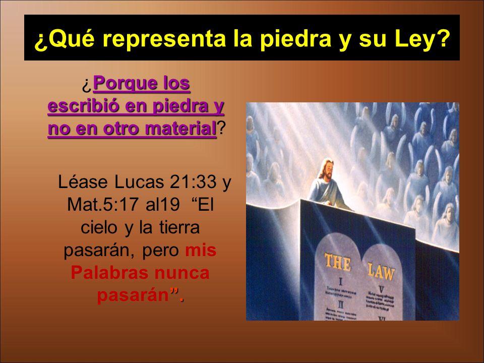¿Qué representa la piedra y su Ley? Porque los escribió en piedra y no en otro material ¿Porque los escribió en piedra y no en otro material?. Léase L