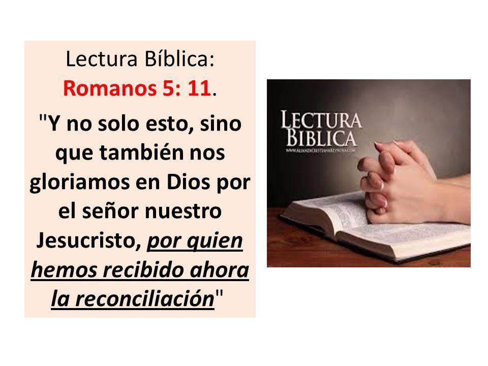 Lectura Bíblica: Romanos 5: 11.