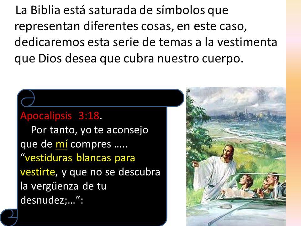 La Biblia está saturada de símbolos que representan diferentes cosas, en este caso, dedicaremos esta serie de temas a la vestimenta que Dios desea que