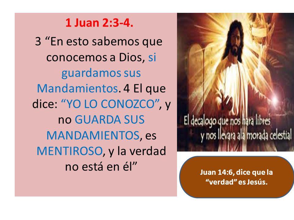 1 Juan 2:3-4. 3 En esto sabemos que conocemos a Dios, si guardamos sus Mandamientos. 4 El que dice: YO LO CONOZCO, y no GUARDA SUS MANDAMIENTOS, es ME