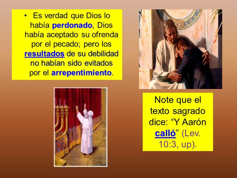 perdonado resultados de su debilidad no habían sido evitados arrepentimientoEs verdad que Dios lo había perdonado, Dios había aceptado su ofrenda por