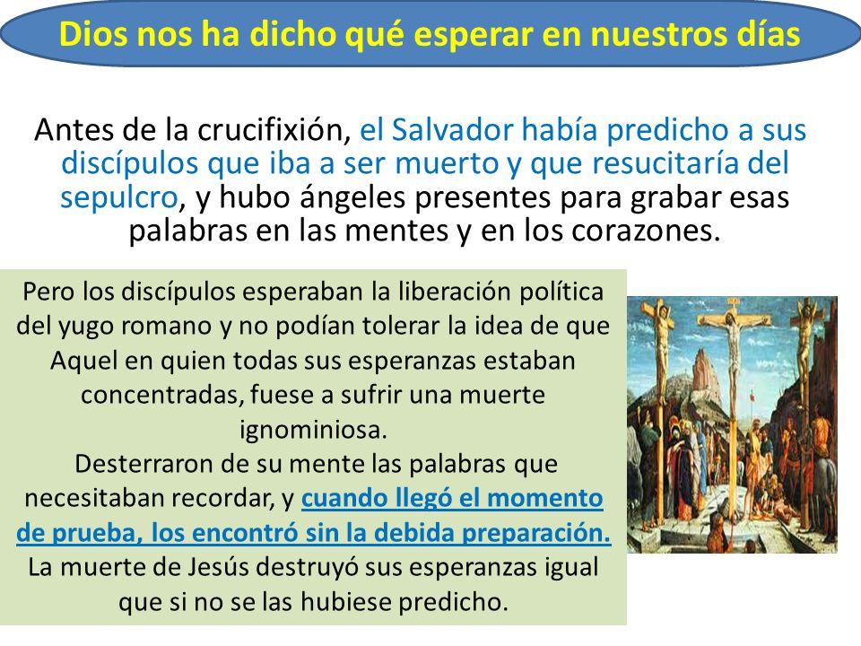Antes de la crucifixión, el Salvador había predicho a sus discípulos que iba a ser muerto y que resucitaría del sepulcro, y hubo ángeles presentes par