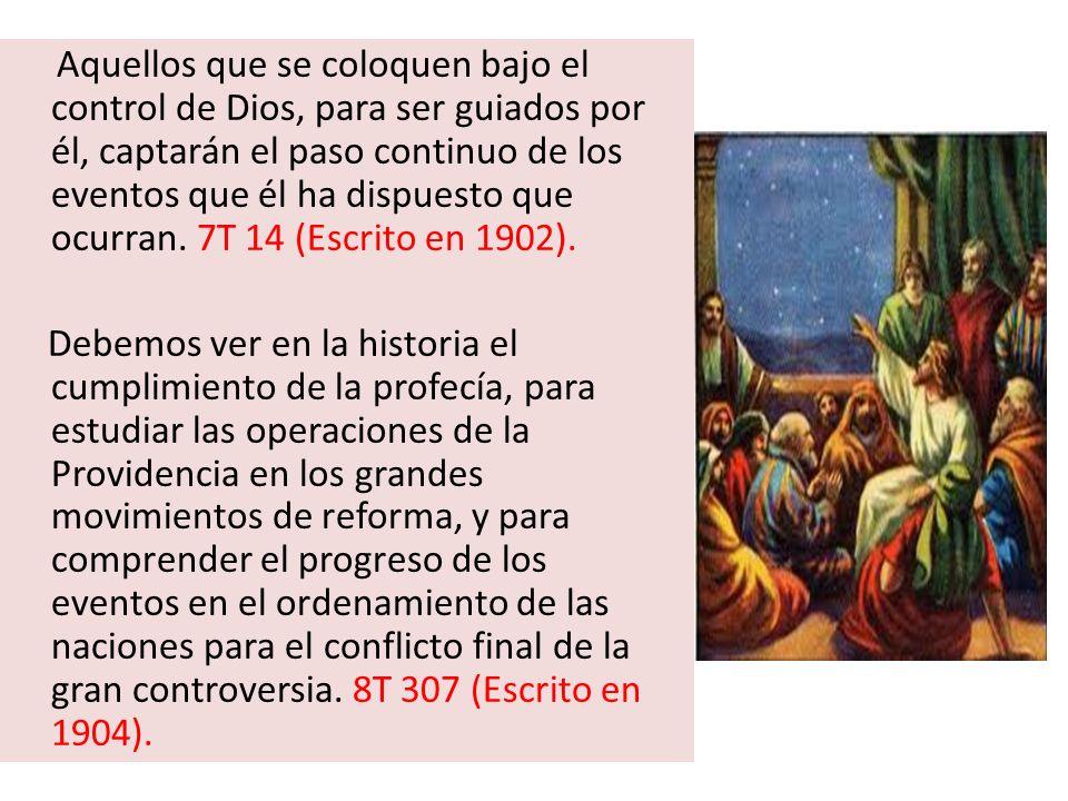 Aquellos que se coloquen bajo el control de Dios, para ser guiados por él, captarán el paso continuo de los eventos que él ha dispuesto que ocurran. 7