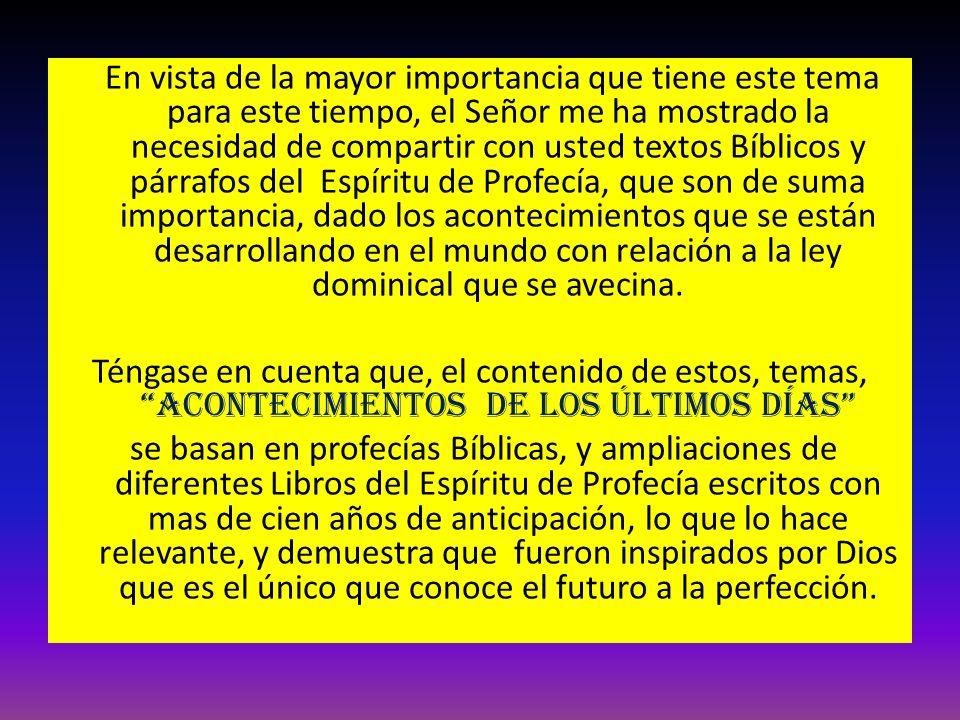 En vista de la mayor importancia que tiene este tema para este tiempo, el Señor me ha mostrado la necesidad de compartir con usted textos Bíblicos y p