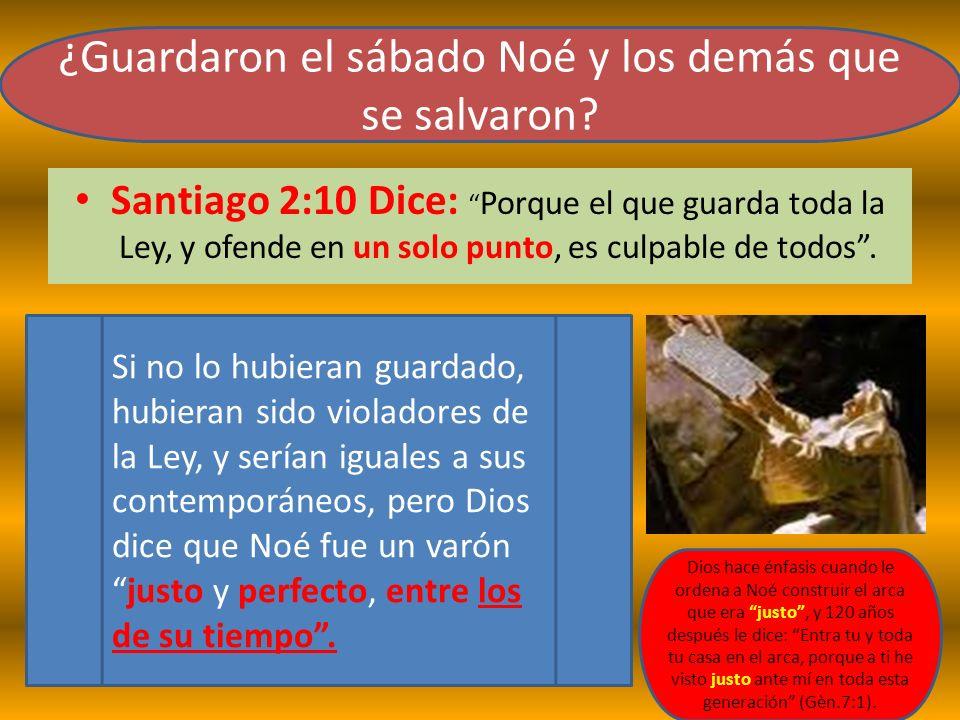 Santiago 2:10 Dice: Porque el que guarda toda la Ley, y ofende en un solo punto, es culpable de todos. Si no lo hubieran guardado, hubieran sido viola