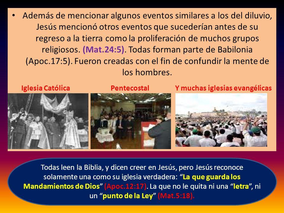 Además de mencionar algunos eventos similares a los del diluvio, Jesús mencionó otros eventos que sucederían antes de su regreso a la tierra como la p