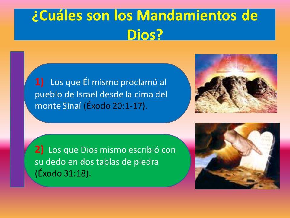 ¿Cuáles son los Mandamientos de Dios? 2) Los que Dios mismo escribió con su dedo en dos tablas de piedra (Éxodo 31:18). 1) Los que Él mismo proclamó a