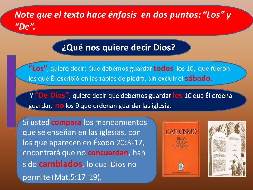 Note que el texto hace énfasis en dos puntos: Los y De. Si usted compara los mandamientos que se enseñan en las iglesias, con los que aparecen en Éxod