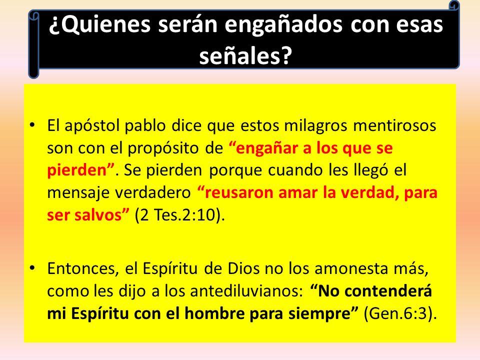 El apóstol pablo dice que estos milagros mentirosos son con el propósito de engañar a los que se pierden. Se pierden porque cuando les llegó el mensaj