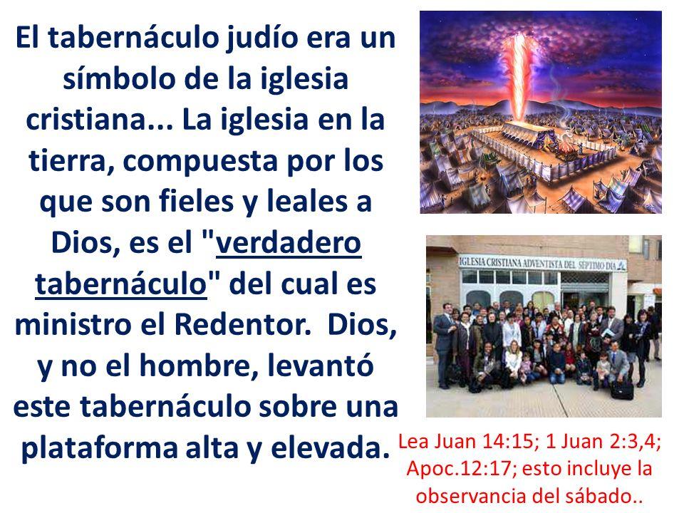 El tabernáculo judío era un símbolo de la iglesia cristiana...