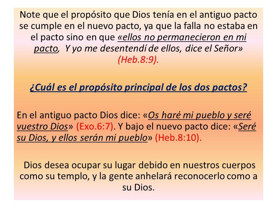 Note que el propósito que Dios tenía en el antiguo pacto se cumple en el nuevo pacto, ya que la falla no estaba en el pacto sino en que «ellos no perm