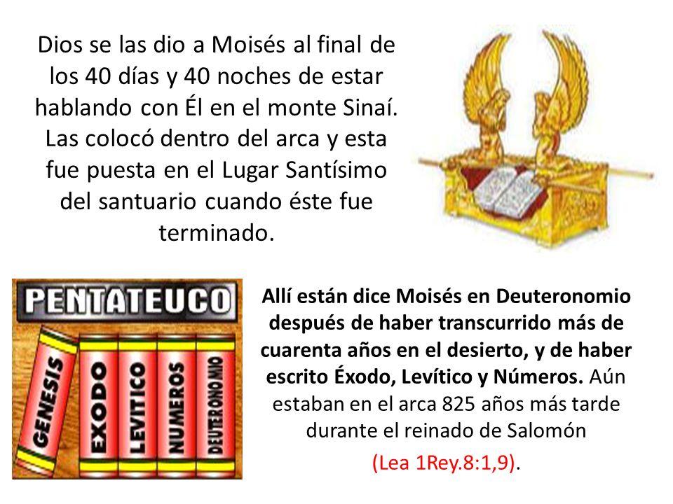 Allí están dice Moisés en Deuteronomio después de haber transcurrido más de cuarenta años en el desierto, y de haber escrito Éxodo, Levítico y Números