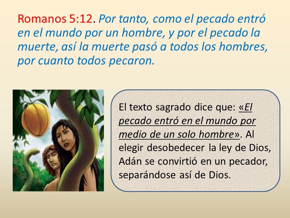 Si la ley no hubiera existido en los días de Adán, no podía haber sido juzgado como un pecador, en otras palabras, como un transgresor de la ley de Dios.