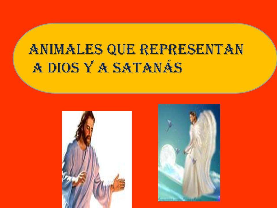 Animales que representan A Dios y a Satanás