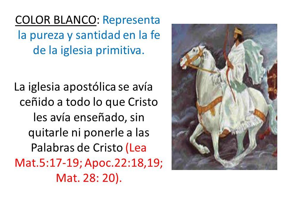 COLOR BLANCO: Representa la pureza y santidad en la fe de la iglesia primitiva. La iglesia apostólica se avía ceñido a todo lo que Cristo les avía ens