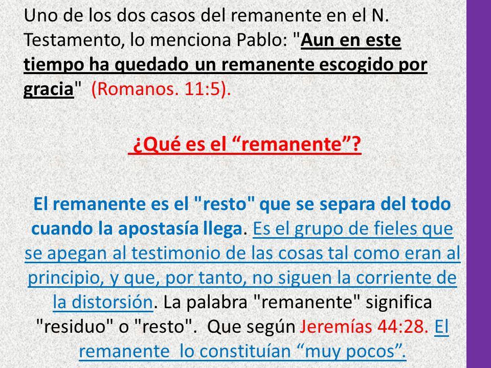 Uno de los dos casos del remanente en el N. Testamento, lo menciona Pablo: