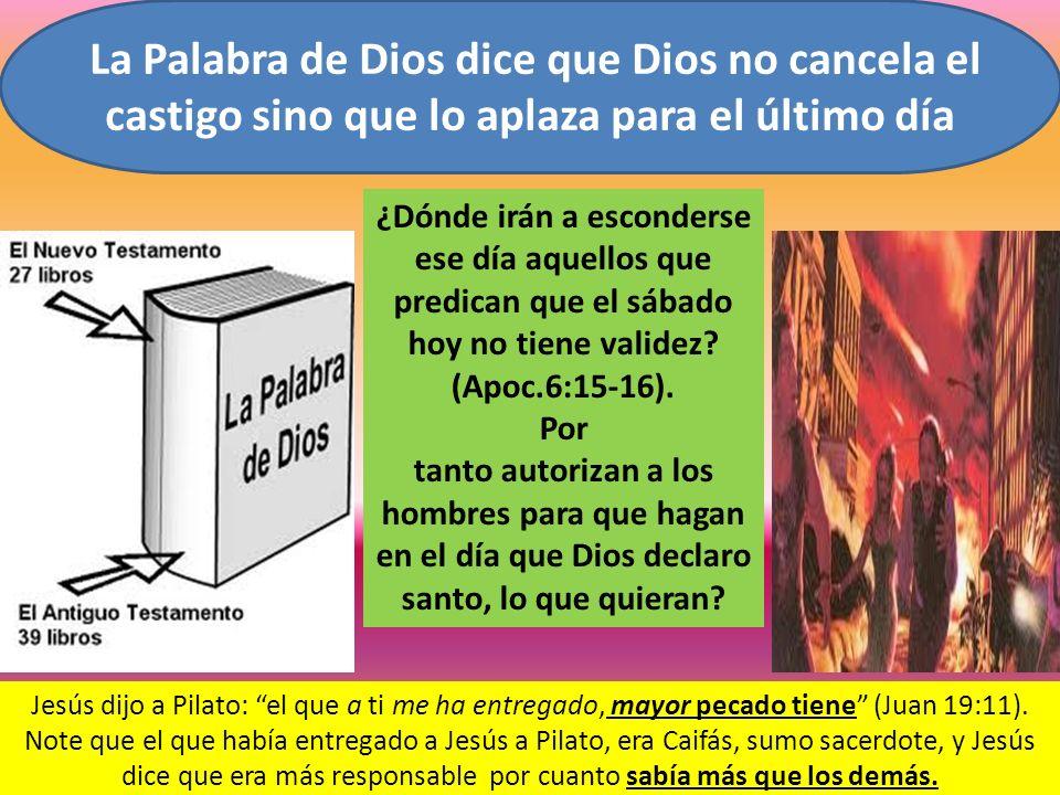 ¿Dónde irán a esconderse ese día aquellos que predican que el sábado hoy no tiene validez? (Apoc.6:15-16). Por tanto autorizan a los hombres para que