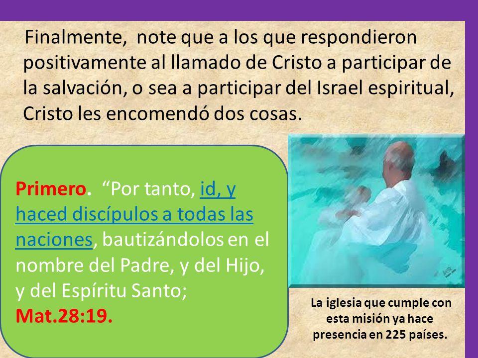 Finalmente, note que a los que respondieron positivamente al llamado de Cristo a participar de la salvación, o sea a participar del Israel espiritual,