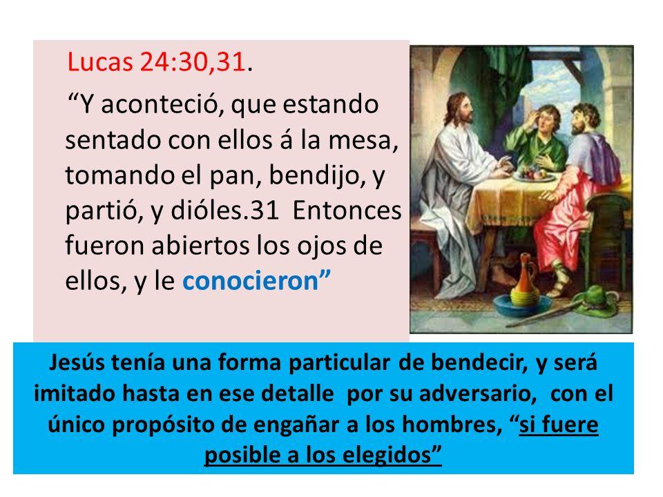 Lucas 24:30,31. Y aconteció, que estando sentado con ellos á la mesa, tomando el pan, bendijo, y partió, y dióles.31 Entonces fueron abiertos los ojos
