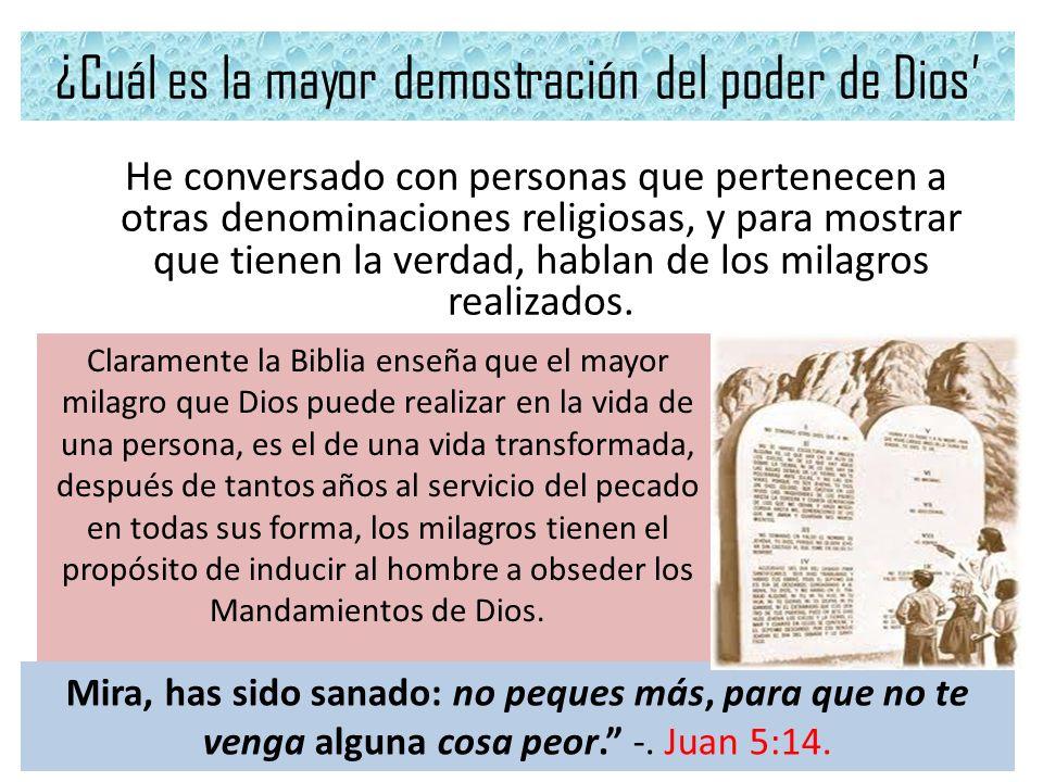 ¿Cuál es la mayor demostración del poder de Dios He conversado con personas que pertenecen a otras denominaciones religiosas, y para mostrar que tiene
