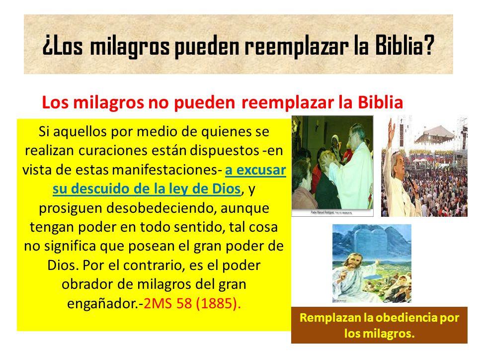 ¿Los milagros pueden reemplazar la Biblia? Los milagros no pueden reemplazar la Biblia Si aquellos por medio de quienes se realizan curaciones están d