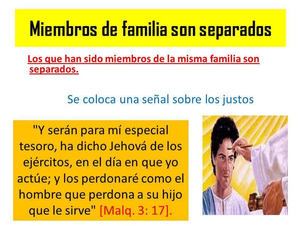 Miembros de familia son separados Los que han sido miembros de la misma familia son separados. Se coloca una señal sobre los justos