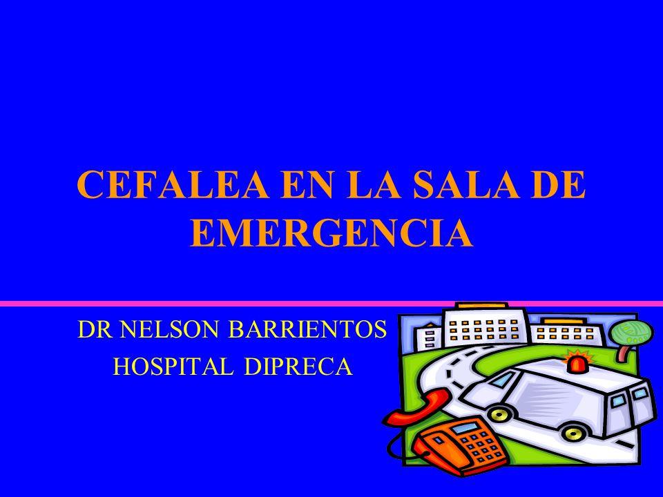CEFALEA EN LA SALA DE EMERGENCIA DR NELSON BARRIENTOS HOSPITAL DIPRECA
