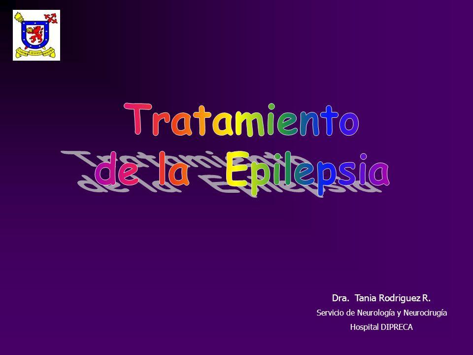 Dra. Tania Rodriguez R. Servicio de Neurología y Neurocirugía Hospital DIPRECA
