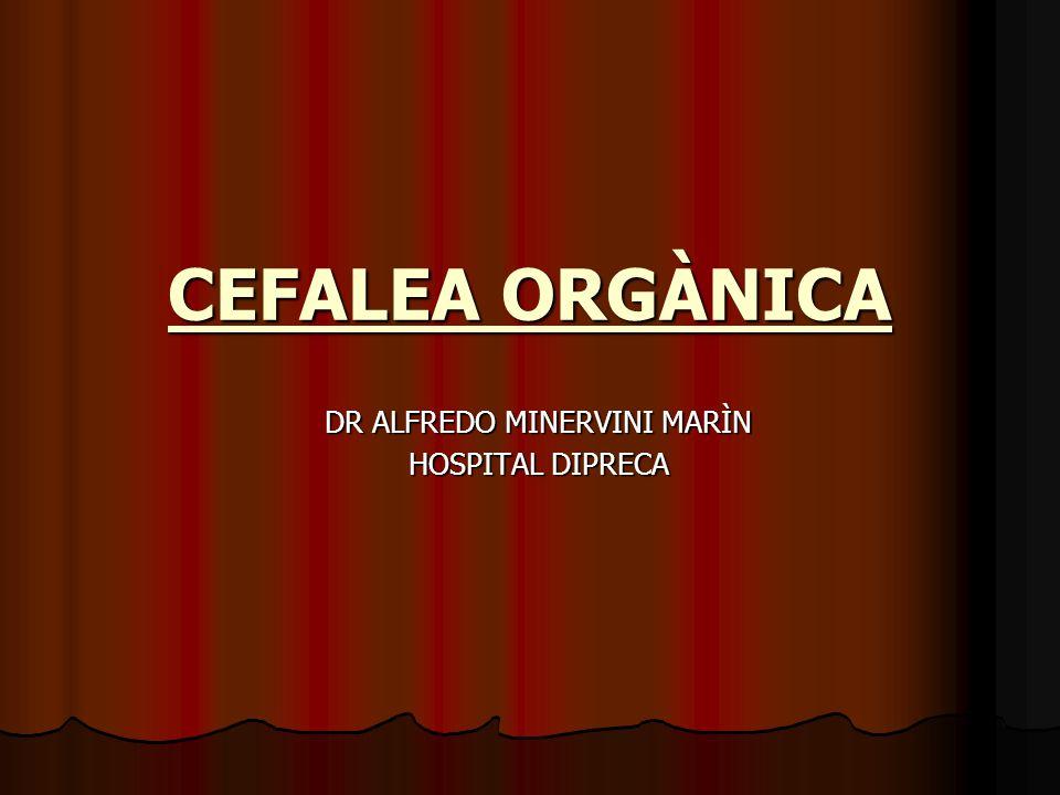 CEFALEA ORGÀNICA DR ALFREDO MINERVINI MARÌN HOSPITAL DIPRECA