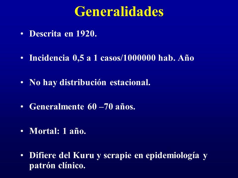 Generalidades Descrita en 1920. Incidencia 0,5 a 1 casos/1000000 hab. Año No hay distribución estacional. Generalmente 60 –70 años. Mortal: 1 año. Dif