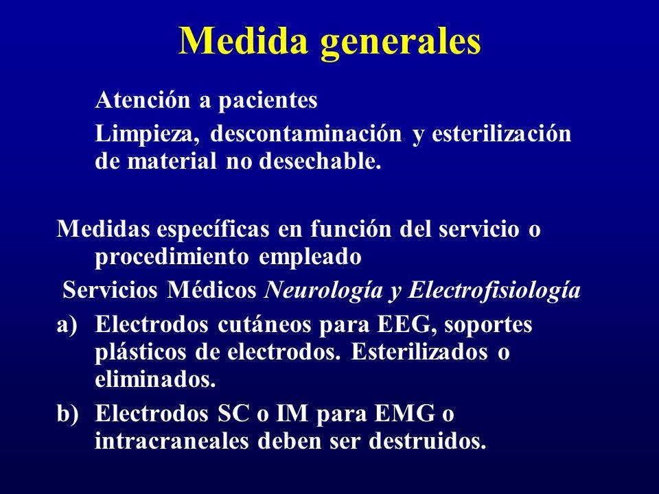 Medida generales Atención a pacientes Limpieza, descontaminación y esterilización de material no desechable. Medidas específicas en función del servic