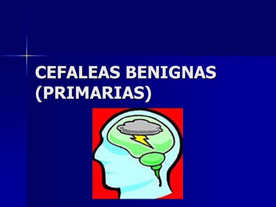 CEFALEAS BENIGNAS (PRIMARIAS)